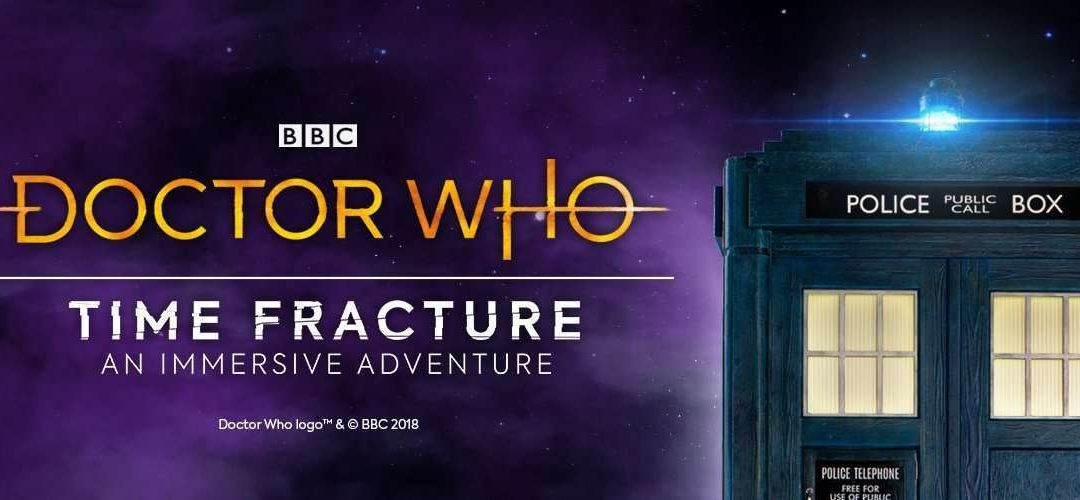 Doctor Who Time Fracture: An Immersive Adventure (Your News)