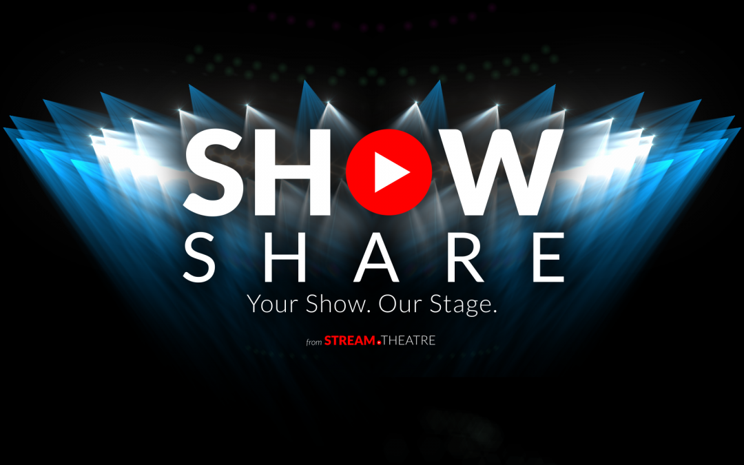 New streaming tool for amateur, schools and community theatre – ShowShare by stream.theatre