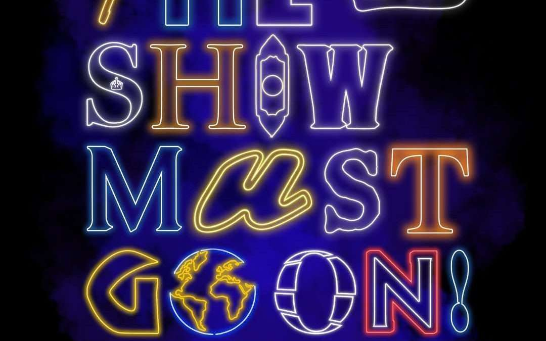 THE SHOW MUST GO ON LIVE! featuring an all-star musical theatre cast!