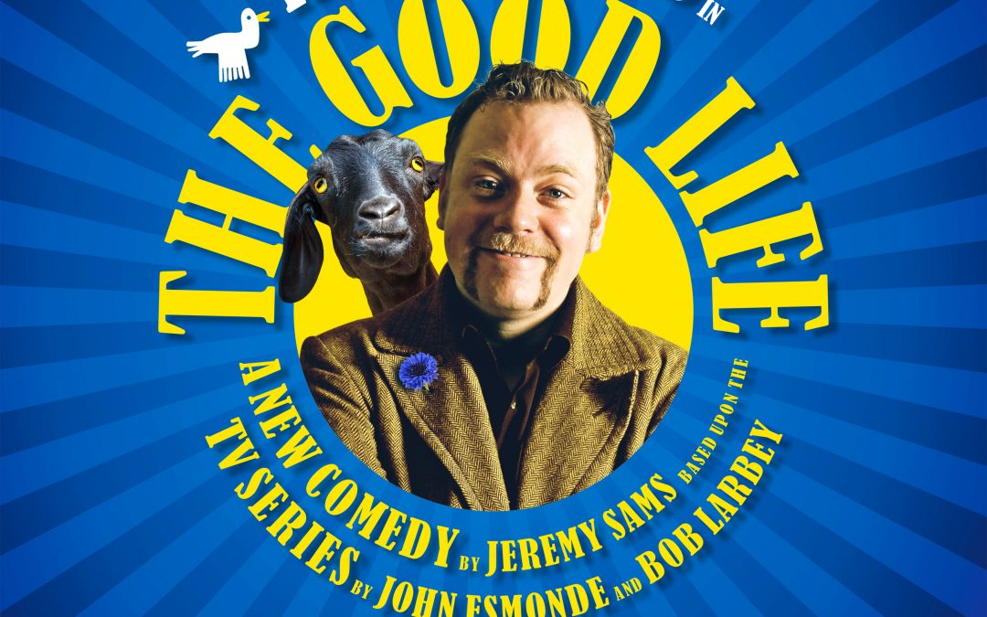 THE GOOD LIFE to receive world premiere stage production