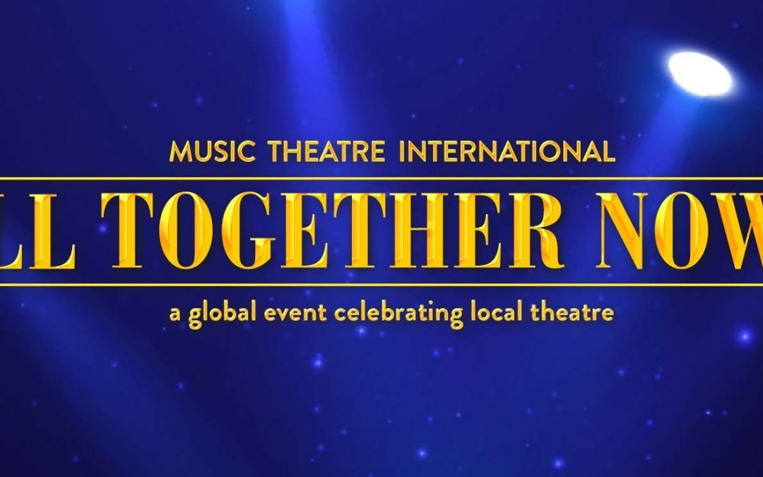 MTI Announces Songlist for All Together Now!: A Global Event Celebrating Local Theatre
