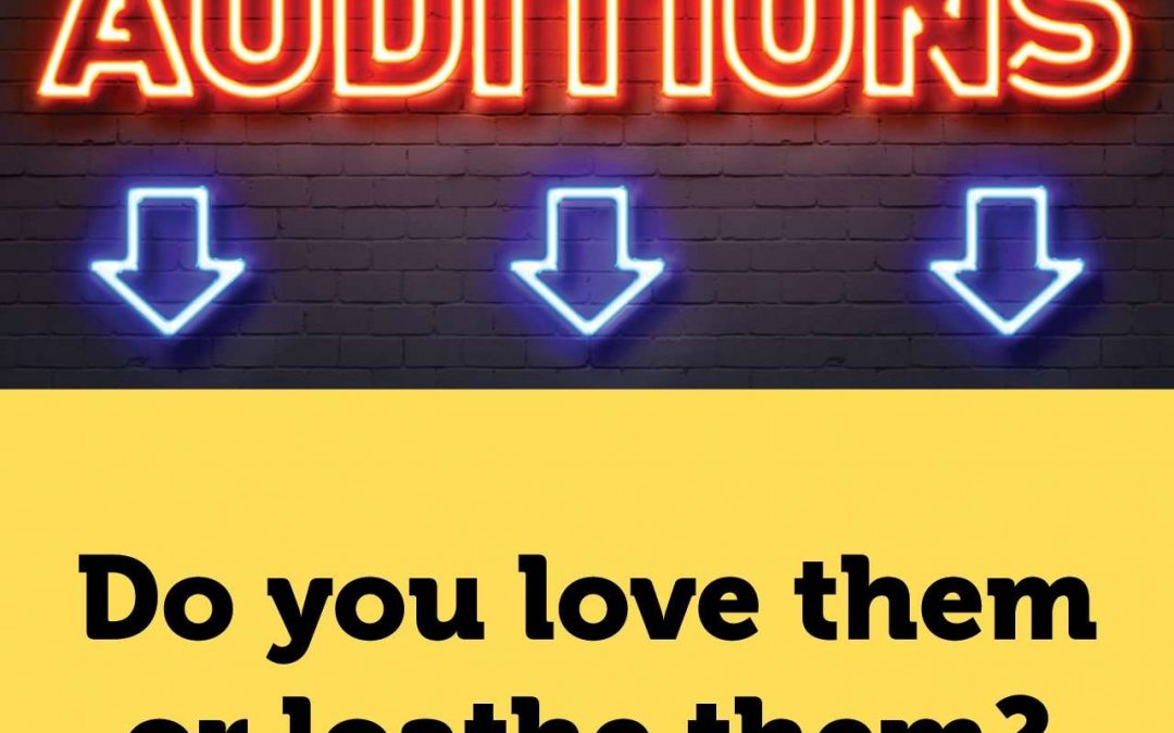 AUDITIONS – LOVE THEM OR LOATHE THEM?